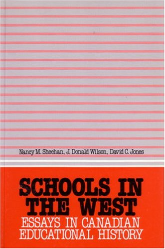Schools in the West: Essays in Canadian educational history
