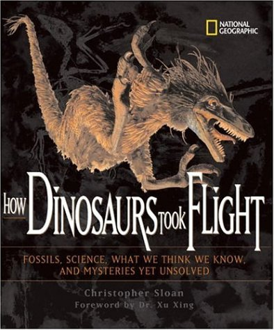 How Dinosaurs Took Flight: The Fossils, the Science, What We Think We Know, and Mysteries Yet Unsolved (Outstanding Scie