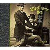 Affectionate Men: A Photographic History of a Century of Male Couples, 1850-1950