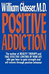POSITIVE ADDICTION (Harper Colophon Books)