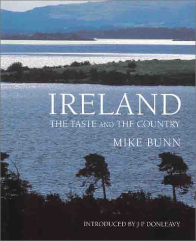 Ireland: The Taste and the Country by Mike Bunn