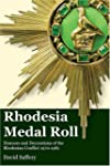 Rhodesia Medal Roll: Honours and Deco...
