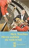 echange, troc Nick Tosches - Héros oubliés du rock'n roll : Les Années du rock avant Elvis