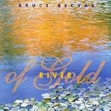 echange, troc Bruce Becvar - River of Gold