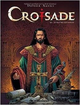 Croisade - tome 7 - Le ma�tre des sables