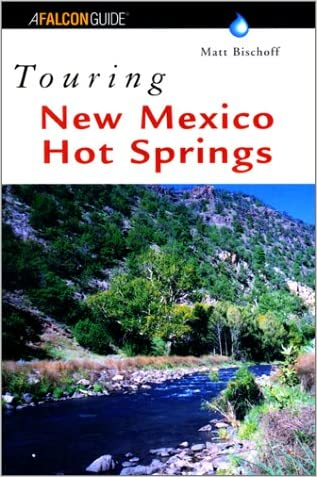 Touring New Mexico Hot Springs (Touring Guides)