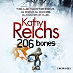 206 Bones (       UNABRIDGED) by Kathy Reichs Narrated by Lorelei King