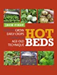 Hot Beds: How to grow early crops usi...