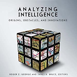 Analyzing Intelligence: Origins, Obstacles, and Innovations Audiobook