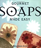 Gourmet Soaps Made Easy (158180217X) by Coss, Melinda