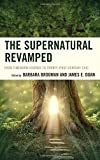 img - for The Supernatural Revamped: From Timeworn Legends to Twenty-First-Century Chic book / textbook / text book