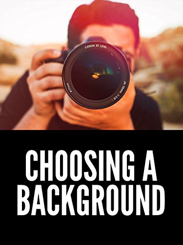 Choosing a Background Photography Tutorial