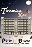 Tiramisu Kiss (Part I of the Niles & Pikes Series) (Volume 1)