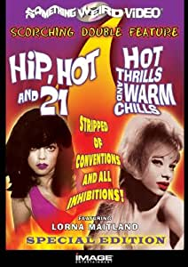 Hip, Hot and 21 / Hot Thrills and Warm Chills (Special Edition)