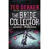 The Bride Collector ~ Ted Dekker