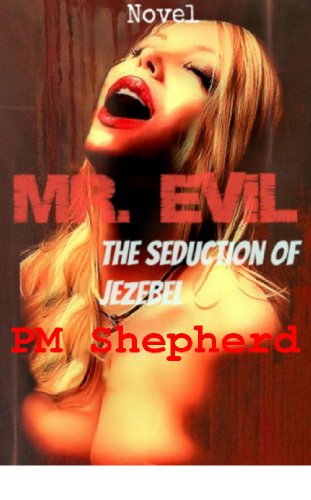 Mr. Evil, The Seduction of Jezebel