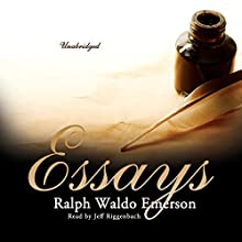 Essays by Ralph Waldo Emerson (       UNABRIDGED) by Ralph Waldo Emerson Narrated by Jeff Riggenbach
