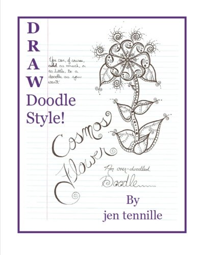 Draw Doodle Style:  The Cosmos Flower: An Over-Doodled Doodle [Tennille, Jen] (Tapa Blanda)