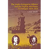 The Anglo-Portuguese Alliance and the English Merchants in Portugal 1654-1810