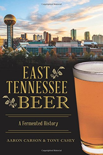 East Tennessee Beer (American Palate) by Aaron Carson, Tony Casey