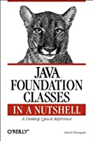 Java Foundation Classes in a Nutshell  (en anglais)