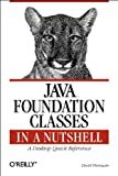 Java Foundation Classes in a Nutshell: A Desktop Quick Reference (In a Nutshell (O'Reilly)) (1565924886) by Flanagan, David
