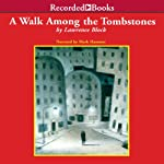 A Walk Among the Tombstones: A Matt Scudder Mystery (       UNABRIDGED) by Lawrence Block Narrated by Mark Hammer
