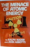 The Menace of Atomic Energy (0393087735) by Ralph Nader