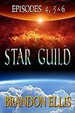 Star Guild - Episodes 4, 5 & 6 (Star Guild Saga)