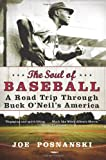 The Soul of Baseball: A Road Trip Through Buck O&#039;Neil&#039;s America