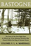 Bastogne: The Story of the First Eight Days (WWII Era Reprint)