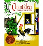 Chanticleer and the Fox (069004318X) by Cooney, Barbara