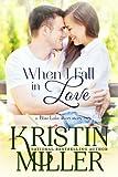 When I Fall in Love (Contemporary Romance) Book 1 (Blue Lake Series)