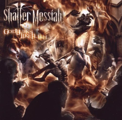 God Burns Like Flesh by Shatter Messiah