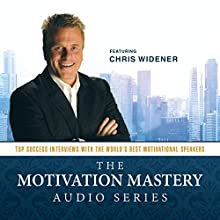 The Motivation Mastery Audio Series: Top Success Interviews with the World's Best Motivational Speakers: Made for Success  by Chris Widener Narrated by Chris Widener, Brian Tracy, Dr. Denis Waitley, Mark Victor Hansen, Waldo Waldman