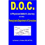 D.O.C.: A Physician/Addict's Journey In The Pennsylvania Department Of Corrections