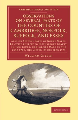 Observations on Several Parts of the Counties of Cambridge, Norfolk, Suffolk, and Essex: Also on Several Parts of North