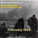 Bloody Kharkov I: Bloodied Wehrmacht, Volume 4   Andrew McGregor