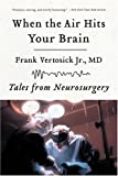 img - for When the Air Hits Your Brain: Tales from Neurosurgery book / textbook / text book