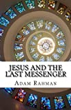 Jesus and The Last Messenger