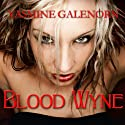 Blood Wyne: Otherworld, Book 9 Audiobook by Yasmine Galenorn Narrated by Cassandra Campbell