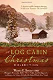 A Log Cabin Christmas: 9 Historical Romances during American Pioneer Christmases