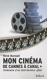 Mon cinéma, de Cannes à Canal +