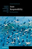 State Responsibility: The General Part (Cambridge Studies in International and Comparative Law) (0521822661) by Crawford, James