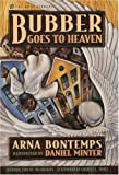 Bubber Goes to Heaven (Opie Library) (0195123654) by Bontemps, Arna