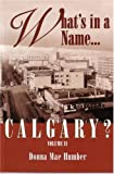 img - for What s In a Name . . . Calgary? book / textbook / text book