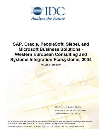SAP, Oracle, PeopleSoft, Siebel, and Microsoft Business Solutions - Western European Consulting and Systems Integration Ecosystems, 2004