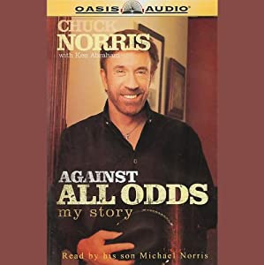 Against All Odds: My Story | [Chuck Norris, Ken Abraham]