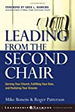 Leading from the Second Chair: Serving Your Church, Fulfilling Your Role, and Realizing Your Dreams (JB Leadership Network Series)