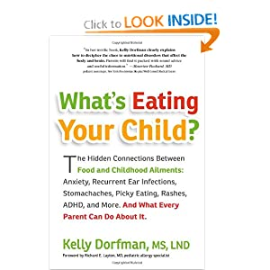 What&#39;s Eating Your Child?: The Hidden Connection Between Food and Childhood Ailments